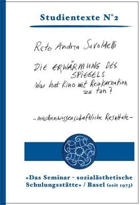 3| Reto Andrea Savoldelli: Die Erwärmung des Spiegels - Was hat Kino mit Reinkarnation zu tun?