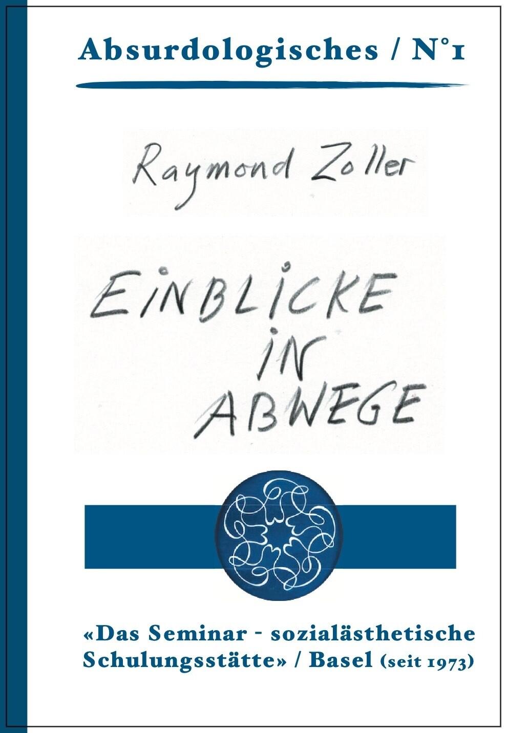 4| Raymond Zoller: Einblicke in Abwege