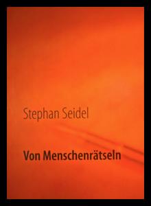 Stephan Seidel: Von Menschenrätseln (2015)