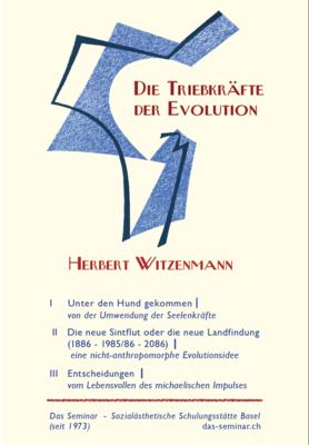 Herbert Witzenmann: Die Triebkräfte der Evolution