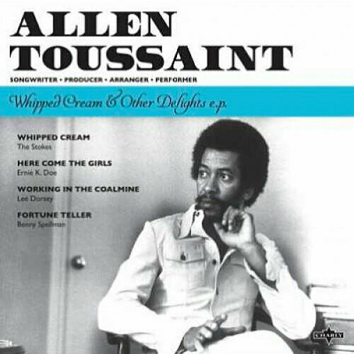 ALLEN TOUSSAINT - WHIPPED CREAM (EP)