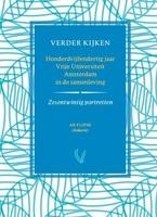 Verder kijken. 135 Jaar Vrije Universiteit Amsterdam in de samenleving