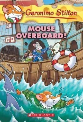 Mouse Overboard! (Geronimo Stilton #62)