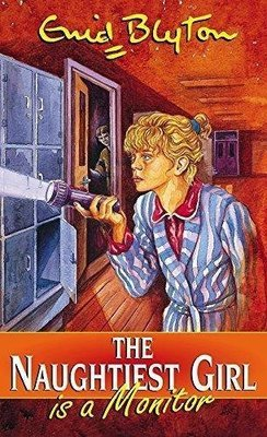 Naughtiest Girl is a Monitor: 3 by Enid Blyton