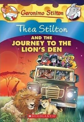 Thea Stilton: #17 Thea Stilton and the Journey to the Lion's Den