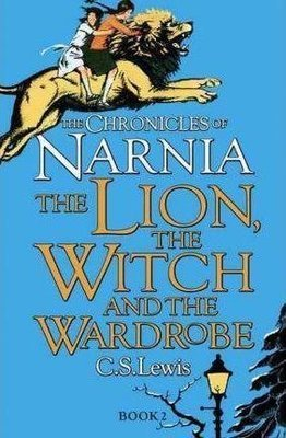 The Chronicles of Narnia: The Lion, the Witch and the Wardrobe by C.S. Lewis