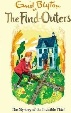 The Find-Outers: The Mystery of the Invisible Thief by Enid Blyton