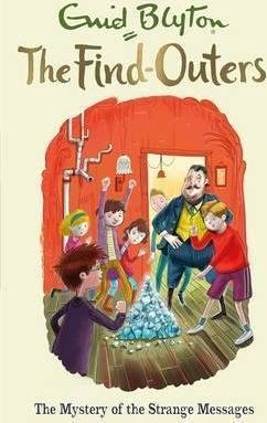 The Find-Outers: The Mystery of the Strange Messages : Book 14 by Enid Blyton