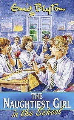 The Naughtiest Girl in the School: 1 by Enid Blyton