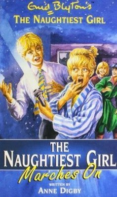 The Naughtiest Girl Marches On: 10 by Enid Blyton