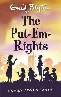 The Put-Em-Rights (Family Adventures-4) by Enid Blyton