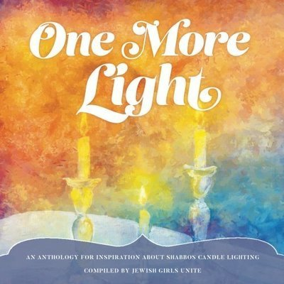 [Softcover] One More Light: An Anthology for Inspiration about Shabbos Candle Lighting