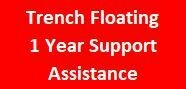 Trench Floating 1 Year Support Assistance