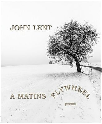 Matins Flywheel, A: Poems