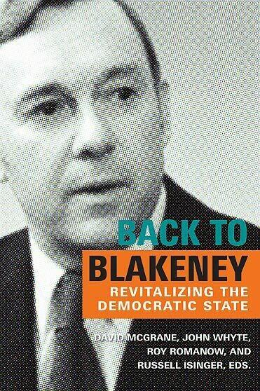 Back to Blakeney: Revitalizing the Democratic State