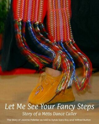 Let Me See Your Fancy Steps: Story of a Métis Dance Caller