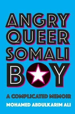 Angry Queer Somali Boy (Softcover): A Complicated Memoir