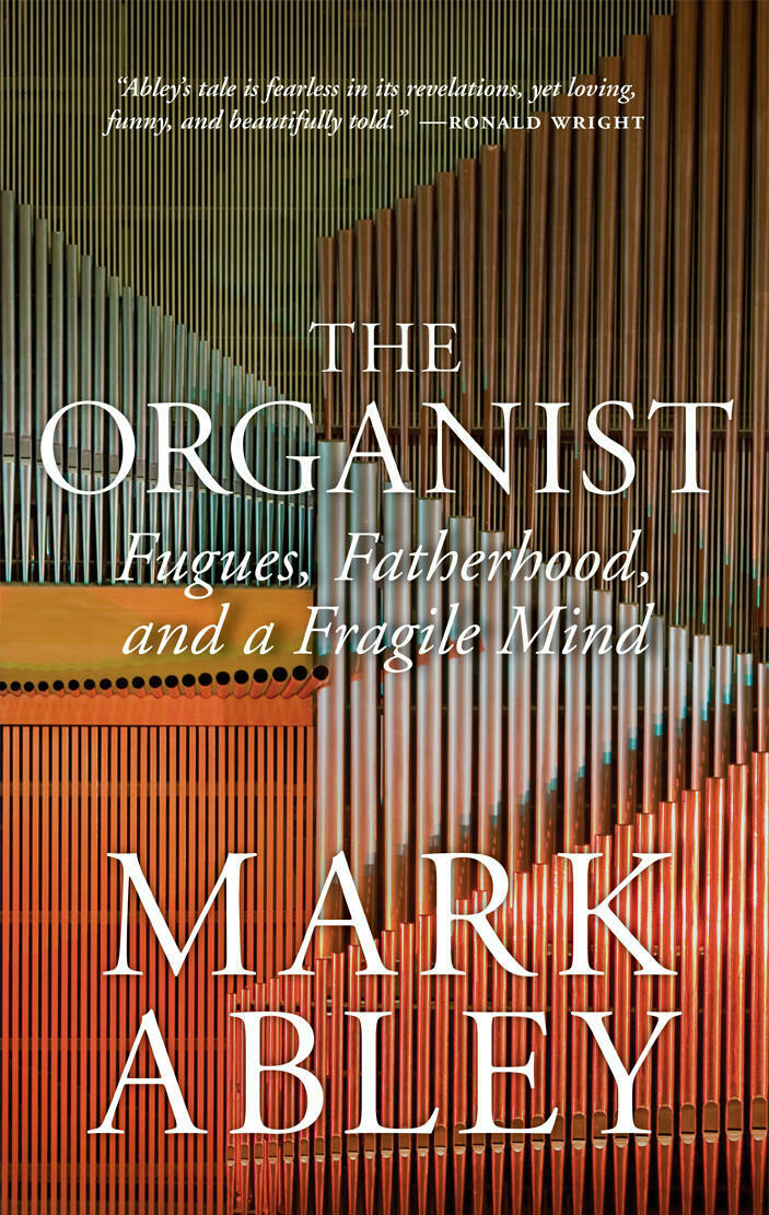Organist, The (Softcover): Fugues, Fatherhood and a Fragile Mind