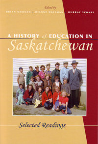 History of Education in Saskatchewan, A