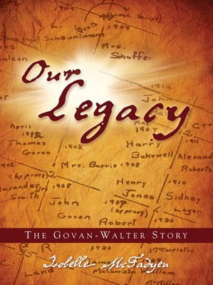 Our Legacy: The Govan-Walter Story