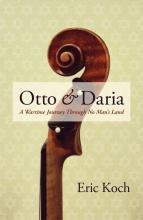 Otto & Daria: A Wartime Journey Through No Man's Land