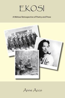 Ekosi: A Metisse Retrospective of Poetry and Prose