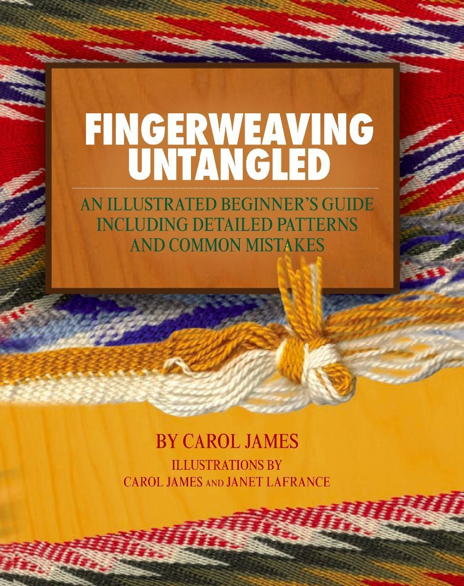 Fingerweaving Untangled: An Illustrated Beginner's Guide Including Detailed Patterns and Common Mistakes