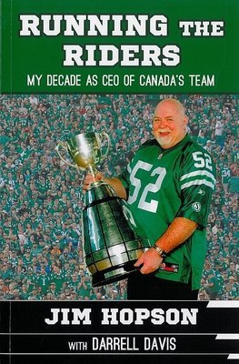 Running the Riders: My Decade as CEO of Canada's Team