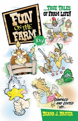 Fun on the Farm Too: True Tales of Farm Life