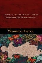 Women's History: History of the Prairie West Series
