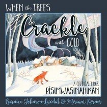 When the Trees Crackle with Cold: A Cree Calendar PISIMWASKINAHIKAN