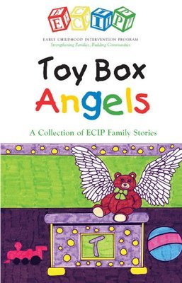 Toy Box Angels: A Collection of ECIP Family Stories