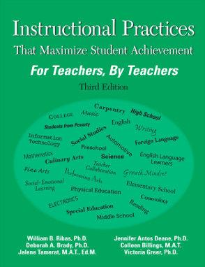 Instructional Practices That Maximize Student Achievement: For Teachers, By Teachers. Third Edition (2017)