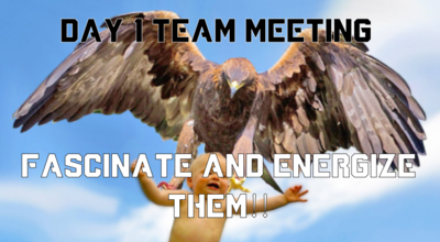 DAY 1 TEAM MEETING