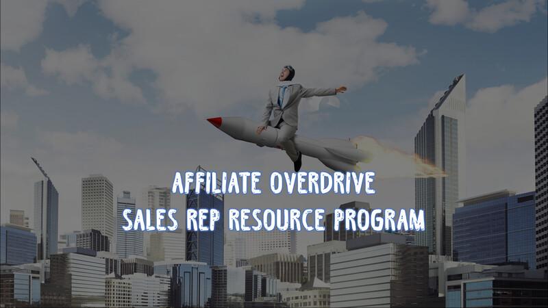 Affiliate Overdrive - Sales Rep Resource Program