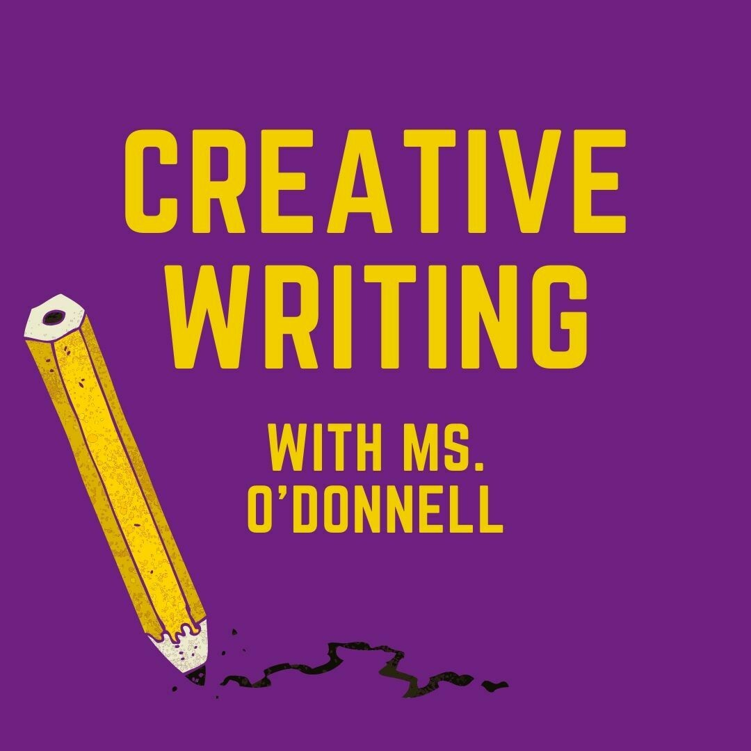 Creative Writing with Ms. O'Donnell
