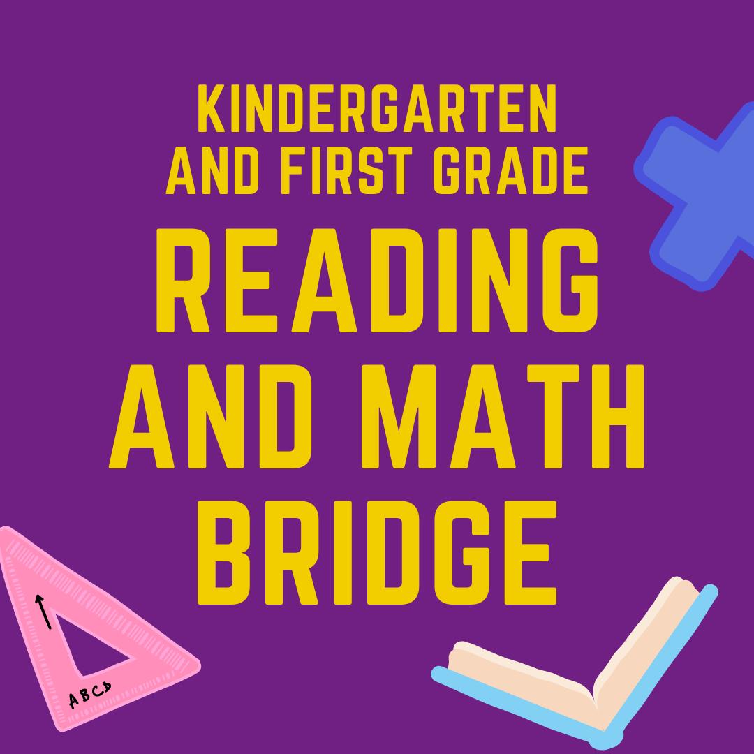 Kindergarten and First Grade Reading and Math Bridge