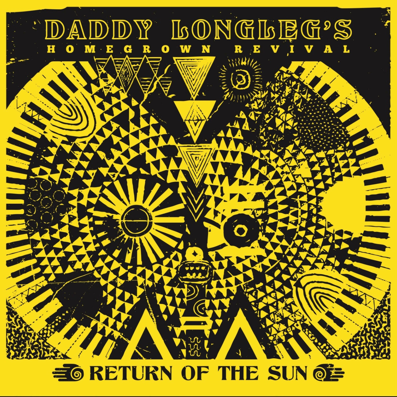 Daddy Longleg's Homegrown Revival - Return Of The Sun CD 00005