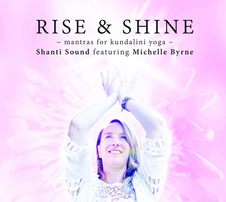 Rise & Shine- Mantras for Kundalini Yoga
