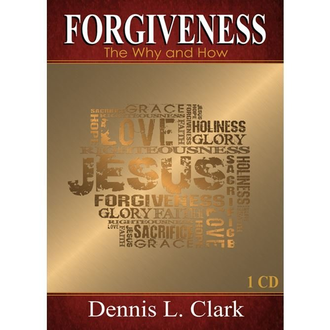 Forgiveness: The Why and How