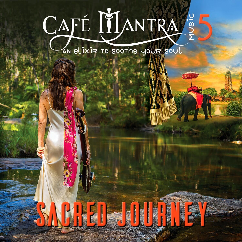DOWNLOAD: Cafe Mantra Music 5 Sacred Journey