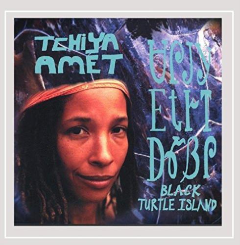 Tchiya Amet - Black Turtle Island CD New Sealed