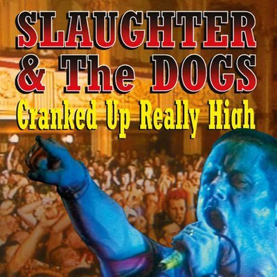 Slaughter & The Dogs - Cranked Up Really High CD New (Sealed)
