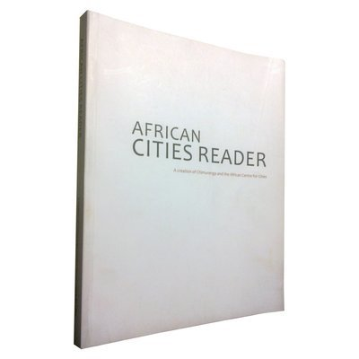 African Cities Reader 1: Pan African Practices (April 2010)
