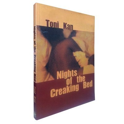Nights of the Creaking Bed by Toni Kan (Cassava Republic Press, 2008)