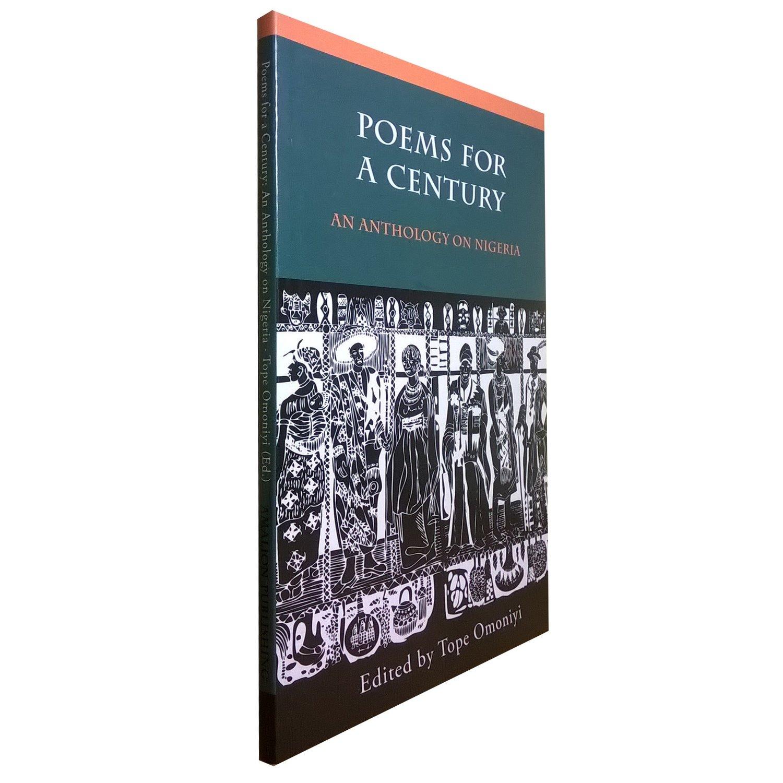 Poems for a Century, Various edited by Tope Omoniyi (Amalion Publishing, 2014)