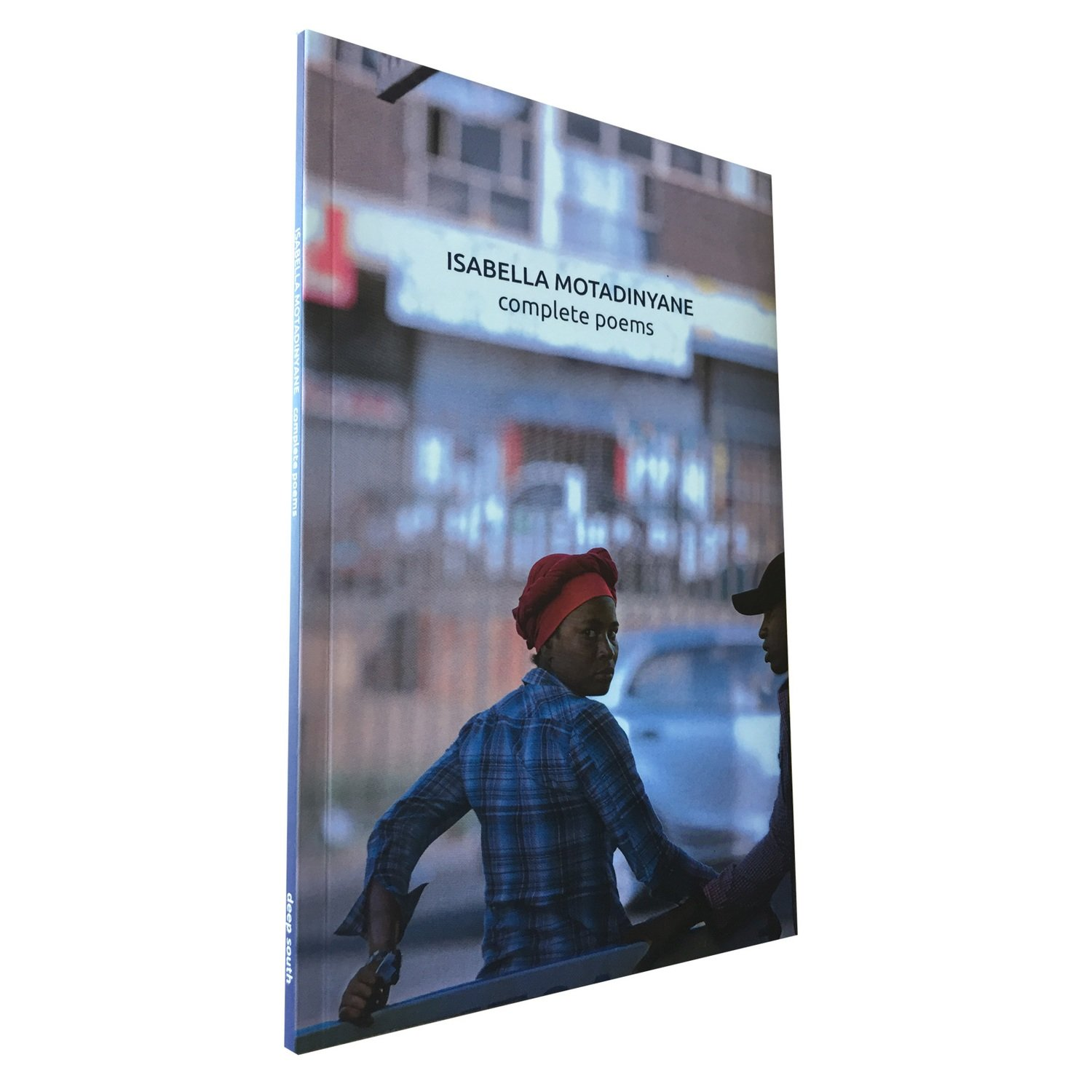 Completed Poems by Isabella Motadinyane (Deep South)