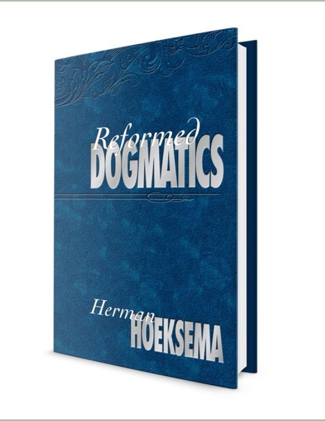 Reformed Dogmatics: Vols. I-II by Herman Hoeksema (E-Books)