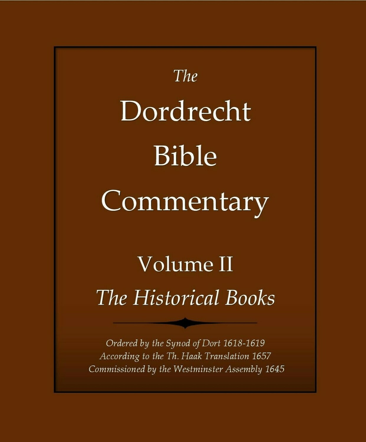 The Dordrecht Bible Commentary: Volume II: The Historical Books (Soft-Cover & E-Book)