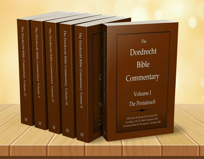 The Dordrecht Bible Commentary. Vols. I-VI. (Soft-Cover or E-Books)